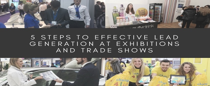 5 Steps to Effective Lead Generation at Exhibitions and Trade Shows