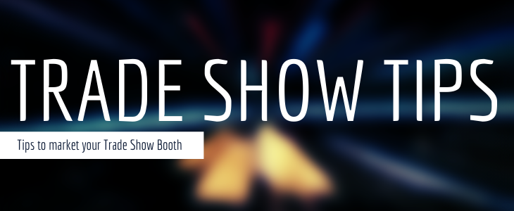 Tips to market your Trade Show Booth