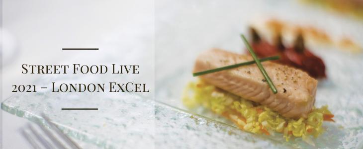 Street Food Live 2021 – London ExCel