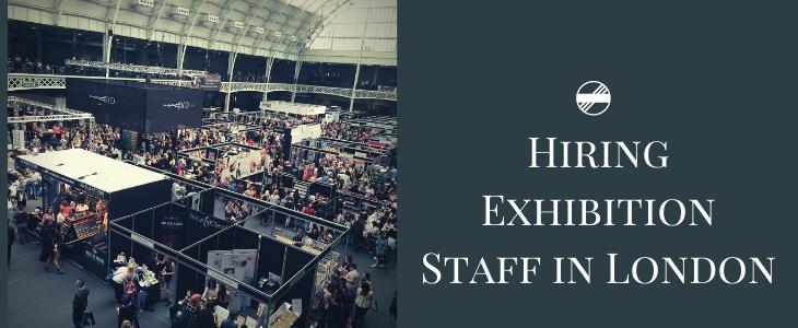 Hiring Exhibition Staff in London